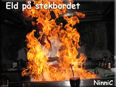 Eld på stekbordet.
